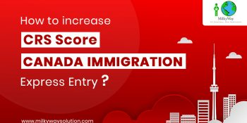 How to increase CRS Score – Canada Immigration Express Entry