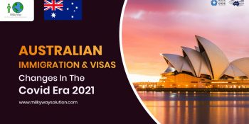 Australian Immigration and Visas – Changes in the Covid Era 2021
