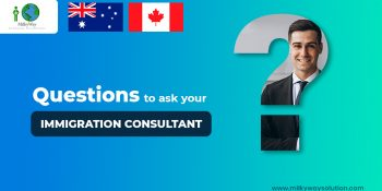 Questions to ask your Immigration Consultant