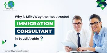 Why is MilkyWay the most trusted Immigration Consultant in Saudi Arabia?